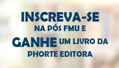Imagem da Notícia Inscreva-se na Pós FMU e ganhe  um Livro da  Phorte Editora